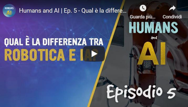 """""""Humans and AI"""": qual è la differenza tra intelligenza artificiale e robotica?"""