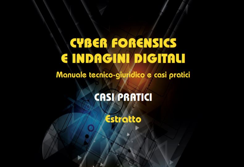 Cyber Forensics e indagini digitali: manuale tecnico-giuridico e casi pratici